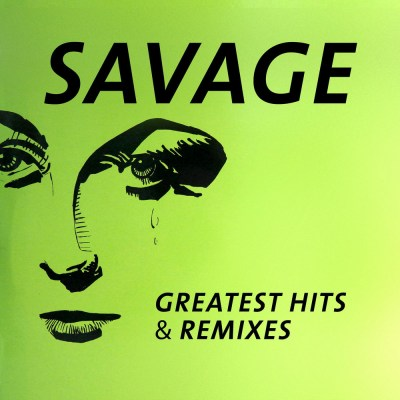 Savage - Greatest Hits And Remixes