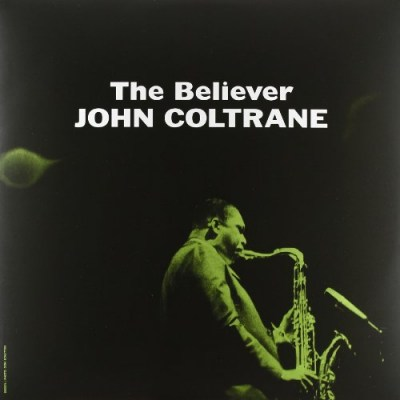 Coltrane, John - The Believer